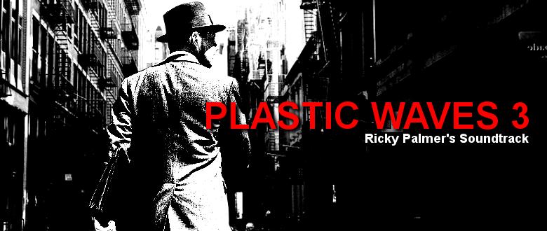 Plastic Waves - Ricky Palmer's Soundtrack